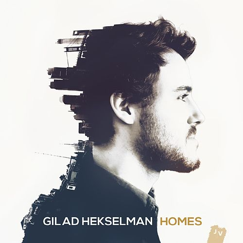 Homes by Gilad Hekselman