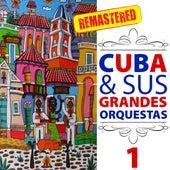 Cuba & Sus Grandes Orquestas (Remastered), Vol. 1 by Various Artists