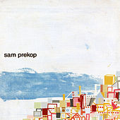 Sam Prekop by Sam Prekop