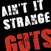 Play & Download Ain't It Strange by Guts | Napster