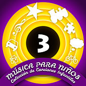 Play & Download Música para Niños (Colección de Canciones Infantiles) (Volumen 3) by Various Artists | Napster