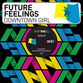 Play & Download Downtown Girl by Future Feelings | Napster