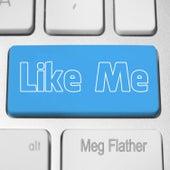 Like Me by Meg Flather