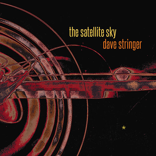 Play & Download The Satellite Sky by Dave Stringer | Napster