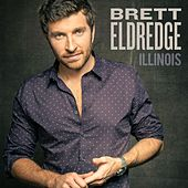 Play & Download Illinois by Brett Eldredge | Napster