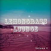 Lemongrass Lounge, Vol. 2 (Asian Inspired Chill Beats) by Various Artists