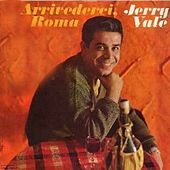 Play & Download Arrivederci Roma by Jerry Vale | Napster