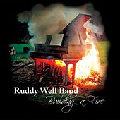 Play & Download Building a Fire by The Ruddy Well Band | Napster