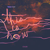 Play & Download This Is How by Yotam Avni | Napster