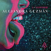 Play & Download A + No Poder by Alejandra Guzmán | Napster