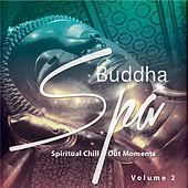 Play & Download Buddha Spa, Vol. 2 (Spiritual Chill Out Moments) by Various Artists | Napster