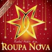 Play & Download Natal Todo Dia by Roupa Nova | Napster