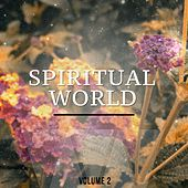 Play & Download Spiritual World, Vol. 2 (Finest Meditation & Spa Music) by Various Artists | Napster