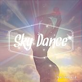 Play & Download Sky Dance, Vol. 2 (Fresh & Breezy Chill House Tunes) by Various Artists | Napster