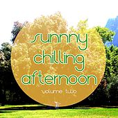 Play & Download Sunny Chilling Afternoon, Vol. 2 (Relaxing & Smooth Music Escapes) by Various Artists | Napster