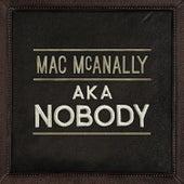 Play & Download AKA Nobody by Mac McAnally | Napster