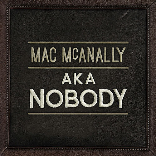 Play & Download AKA Nobody by Mac McAnally | Napster