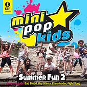 Play & Download Mini Pop Kids Summer Fun, Vol. 2 by Minipop Kids | Napster