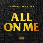 All On Me - Single by Kaz Kyzah