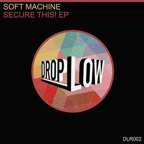 Play & Download Secure This! - Single by Soft Machine | Napster