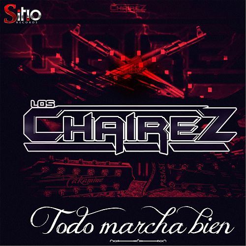 Play & Download Todo Marcha Bien by Los Chairez | Napster