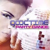 Play & Download Goodtime Party Dance by Various Artists | Napster