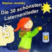 Play & Download Die 30 schönsten Laternenlieder by Stephen Janetzko | Napster