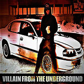 Villain from the Underground by Billy Badnewz