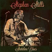 Stateline Blues (Live Radio Broadcast) von Stephen Stills