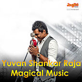 Yuvan Shankar Raja Magical Music by Various Artists