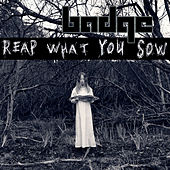 Play & Download Reap What You Sow by the badge | Napster