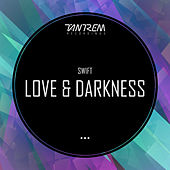 Play & Download Love & Darkness by Swift | Napster