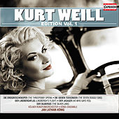 Play & Download Kurt Weill Edition, Vol. 1 by Various Artists | Napster