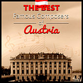 Play & Download The Best Famous Composers of Austria – Classical Instrumental Music for Relaxation, Meditation and Stress Relief by Various Artists | Napster