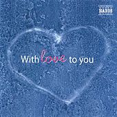 Play & Download With Love to You by Various Artists | Napster