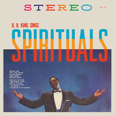B.B. King Sings Spirituals by B.B. King