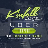 Uber Trappin (feat. Jason Effe & Tumboii) - Single by Kia Shine