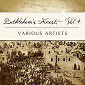 Play & Download Bethlehem's Finest, Vol. 4 by Various Artists | Napster