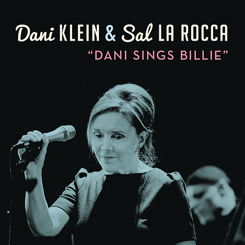Play & Download Dani Sings Billie by Sal La Rocca | Napster