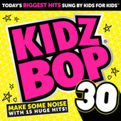 Play & Download Kidz Bop 30 by KIDZ BOP Kids | Napster