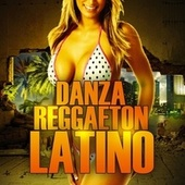 Play & Download Danza Reggaeton Latino by Various Artists | Napster