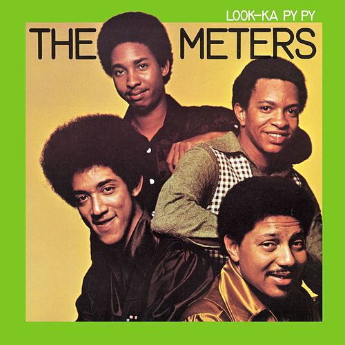 Look-Ka Py Py by The Meters