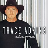 Chrome by Trace Adkins
