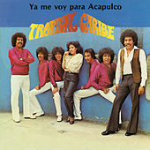 Play & Download Ya Me Voy para Acapulco by Tropical Caribe | Napster