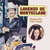 Play & Download Chaparrita Pelo Largo by Lorenzo De Monteclaro | Napster