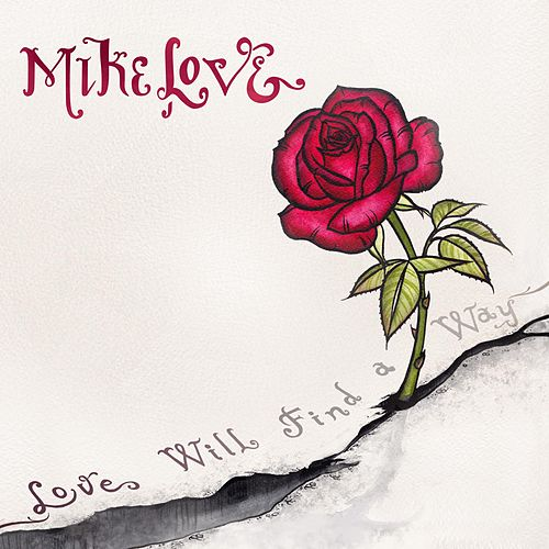 Love Will Find a Way by Mike Love