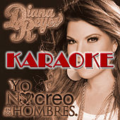 Yo No Creo en los Hombres (Karaoke Version) by Diana Reyes