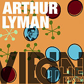 Play & Download Vibin' on the Sixties by Arthur Lyman | Napster