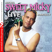 Play & Download Sweet Micky Live (Digitally Remastered) by Michel Martelly | Napster