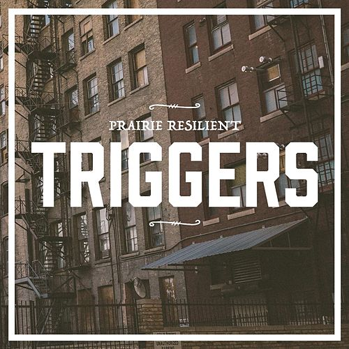 Play & Download Prairie Resilient by The Triggers | Napster